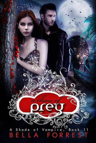A Chase of Prey (A Shade of Vampire, #11) Bella Forrest