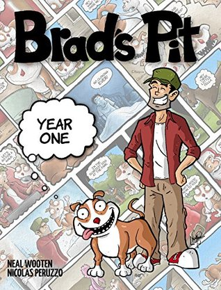 Brads Pit: Year One  by  Neal Wooten