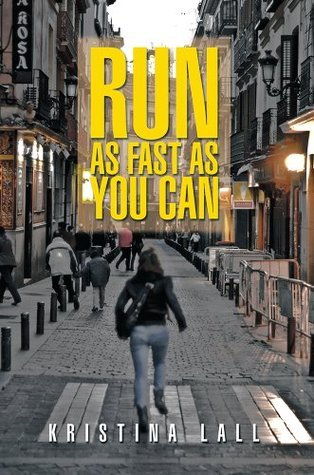 Run as fast as you can  by  Kristina Lall