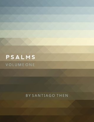 Psalms : Volume One  by  Santiago Then