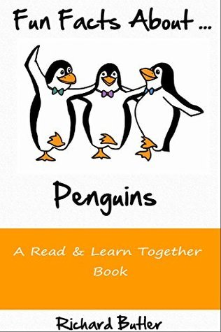 Fun Facts About Penguins: Part of the Fun Facts Series (Fun Facts About Animals Book 1)  by  Richard Butler