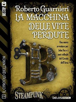 La macchina delle vite perdute  by  Roberto Guarnieri