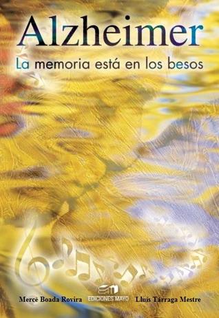 Alzheimer. La memoria está en los besos  by  Boada Rovira Mercè