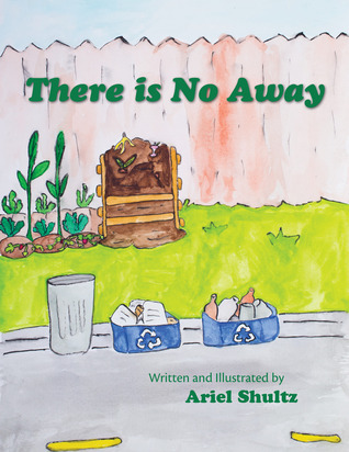There is No Away  by  Ariel Shultz