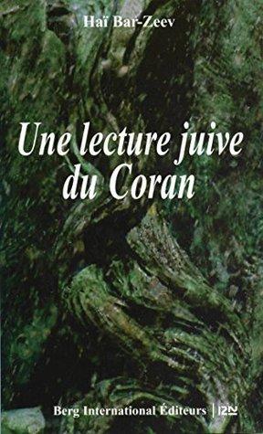 Une lecture juive du Coran  by  Haï BAR-ZEEV