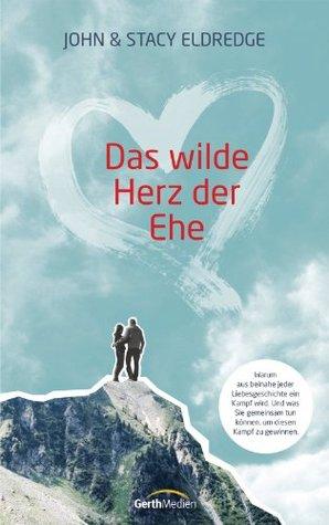 Das wilde Herz der Ehe  by  Stacy Eldredge