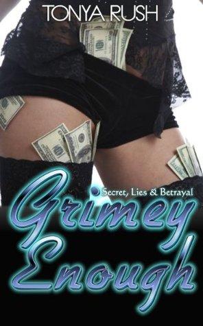Grimey Enough Tonya Rush