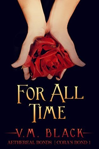 For All Time (Coras Bond, #1)  by  V.M. Black