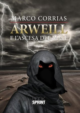 Arweill e lascesa del male Marco Corrias