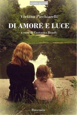 DI AMORE E LUCE Viviana Picchiarelli