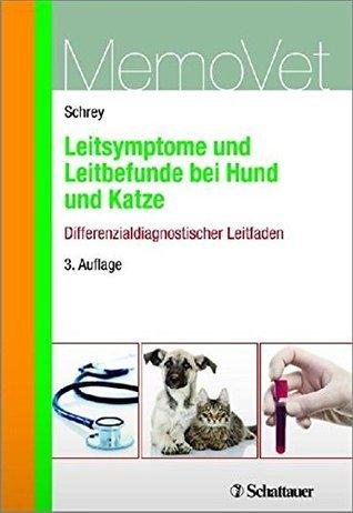 Leitsymptome und Leitbefunde bei Hund und Katze - Differenzialdiagnostischer Leitfaden: MemoVet  by  Christian Ferdinand Schrey