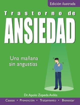 Trastorno de Ansiedad: Una mañana sin angustia  by  Apolo Zepeda
