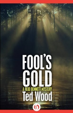 Fools Gold (The Reid Bennett Mysteries Book 4)  by  Ted Wood
