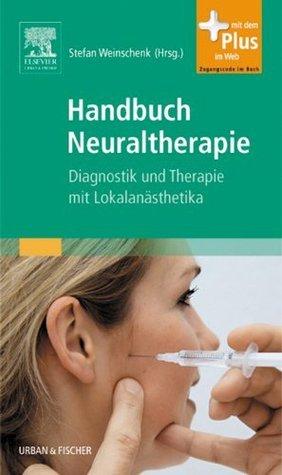 Handbuch Neuraltherapie: Diagnostik und Therapie mit Lokalanästhetika  by  Stefan Weinschenk