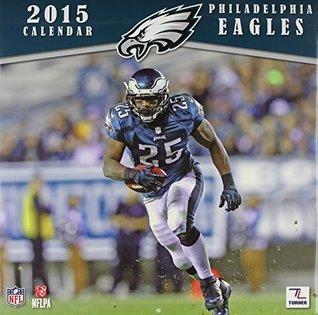 2015 Philadelphia Eagles Team Wall Calendar, 12 x 12 Inches Perfect Timing