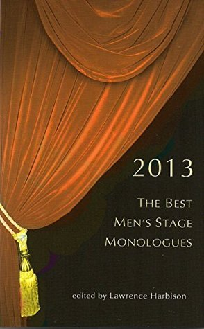 The Best Mens Stage Monologues 2013 Lawrence Harbison