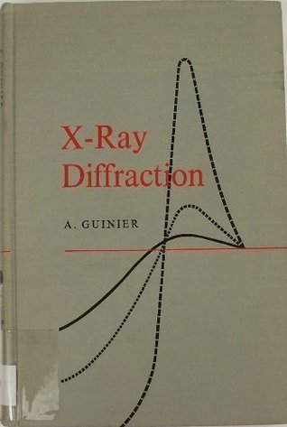 X-Ray Diffraction in Crystals, Imperfect Crystals, and Amorphous Bodies  by  A. Guinier