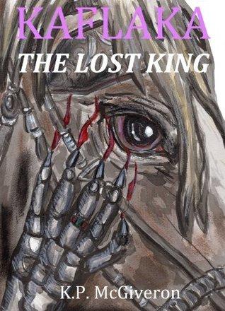 Kaflaka: The Lost King K.P. McGiveron