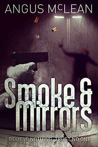 Smoke and Mirrors (The Division Book 1) Angus McLean
