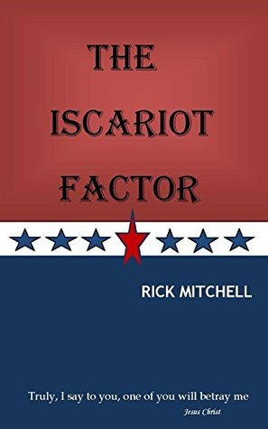 The Iscariot Factor (Half Staff Book 2)  by  Rick Mitchell