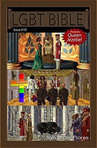 Queen Jezebel (LGBT BIBLE Book 10) Alexander Flores
