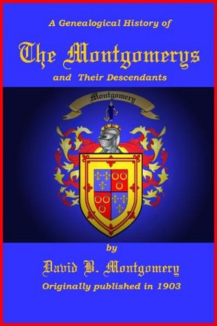 The Montgomerys and Their Descendants  by  C. Stephen Badgley