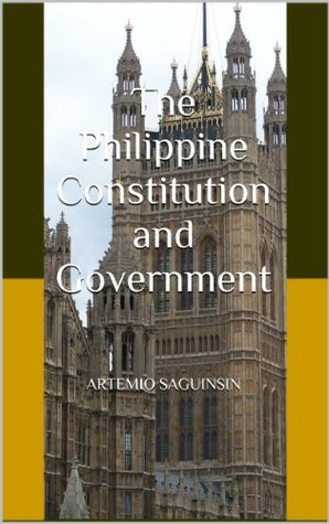 The Philippine Constitution and Government  by  Artemio Saguinsin