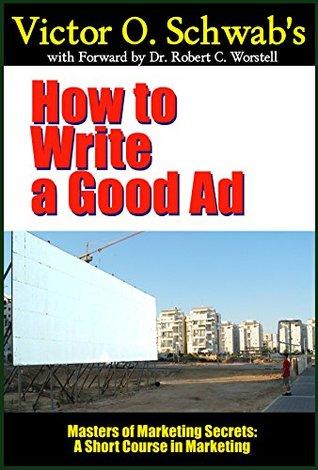 Ht Write Good Advertisem  by  Victor O. Schwab