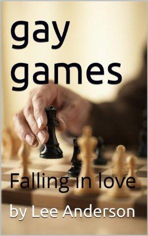 gay games: Falling in love by Lee Anderson