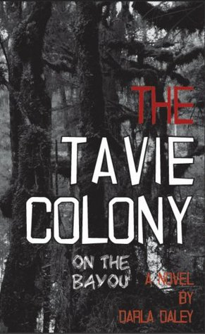 The Tavie Colony  by  Darla Daley