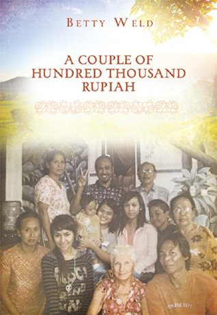 A Couple of Hundred Thousand Rupiah  by  Betty Weld