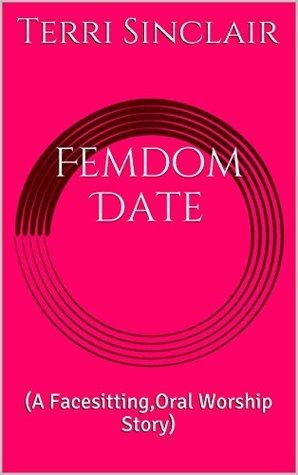 Femdom Date:  by  Terri Sinclair