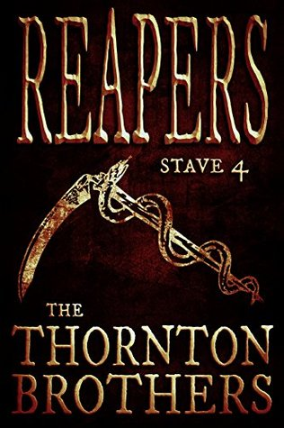 REAPERS - Stave 4 Thornton Brothers