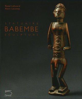 Babembe Sculpture Raoul Lehuard