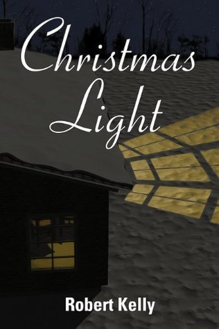 Christmas Light  by  Robert Kelly