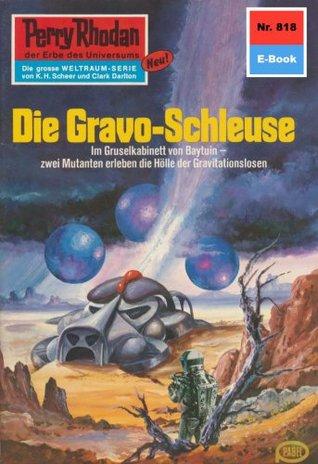 Perry Rhodan 818: Die Gravo-Schleuse (Heftroman): Perry Rhodan-Zyklus Bardioc  by  Hans Kneifel