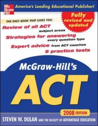 McGraw-Hills ACT, 2008 Edition Steven W. Dulan