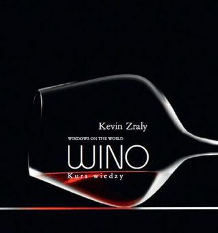 Wino. Kurs wiedzy Kevin Zraly