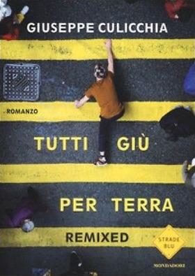 Tutti giù per terra - Remixed Giuseppe Culicchia