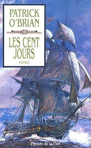 Les Cent jours (Aubrey/Maturin, #19) Patrick OBrian