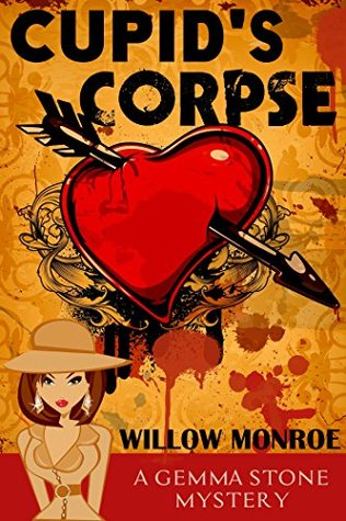 Cupids Corpse: A Cozy Mystery (Gemma Stone Cozy Mystery Book 3) Willow Monroe