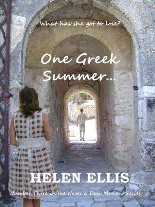 One Greek Summer... (Never a Dull Moment Book 3)  by  Helen  Ellis