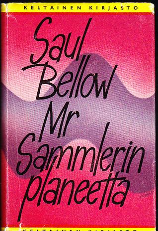 Mr Sammlerin planeetta  by  Saul Bellow