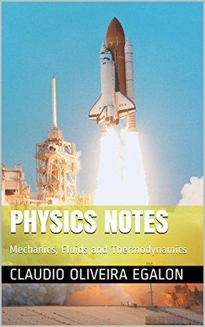 Physics Notes: Mechanics, Fluids and Thermodynamics Claudio Oliveira Egalon