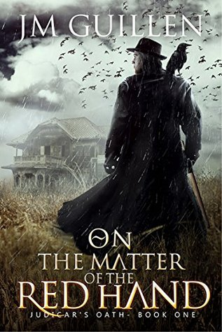 On the Matter of the Red Hand: A Fantasy Noir Mystery (Judicars Oath Book 1)  by  J.M. Guillen
