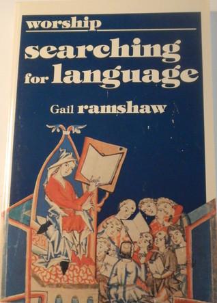 Worship: Searching for Language  by  Gail Ramshaw