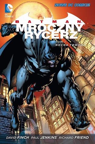 Batman: Mroczny rycerz. Tom 1. Nocna trwoga (Batman: Mroczny rycerz, #1) David Finch