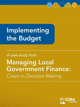 Implementing the Budget: Cases in Decision Making  by  Tom Mills