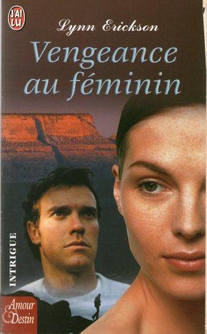 Vengeance au féminin  by  Lynn Erickson
