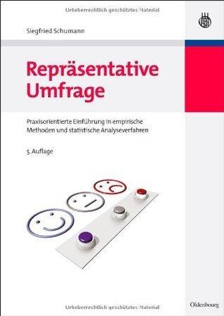Repräsentative Umfrage: Praxisorientierte Einführung in empirische Methoden und statistische Analyseverfahren  by  Siegfried Schumann